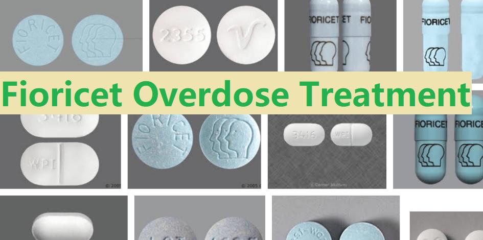 Fioricet Overdose Treatment